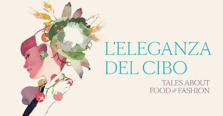 L'eleganza del cibo: Tales about food and fashion