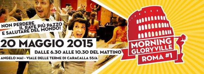 Morning Gloryville comes to Rome
