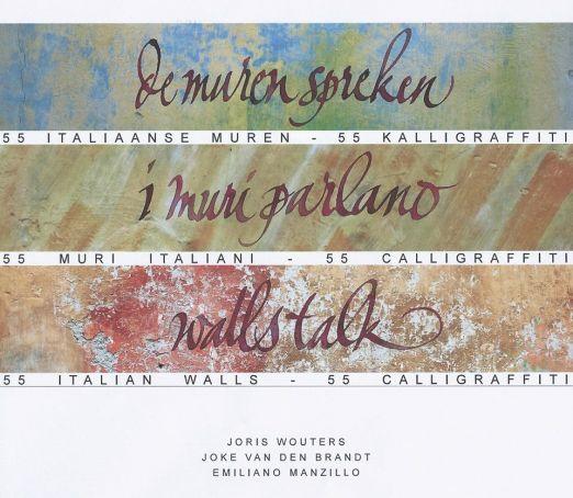 I muri parlano - De muren spreken - Walls talk