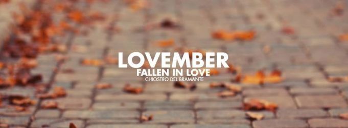 Lovember at Rome's Chiostro del Bramante