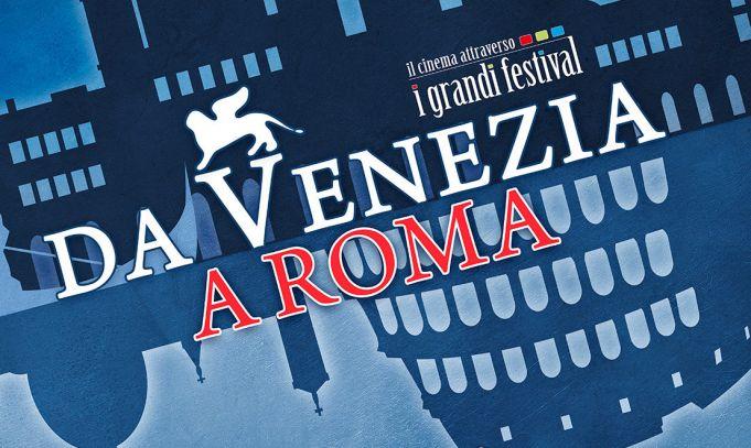 Venice and Locarno films in Rome