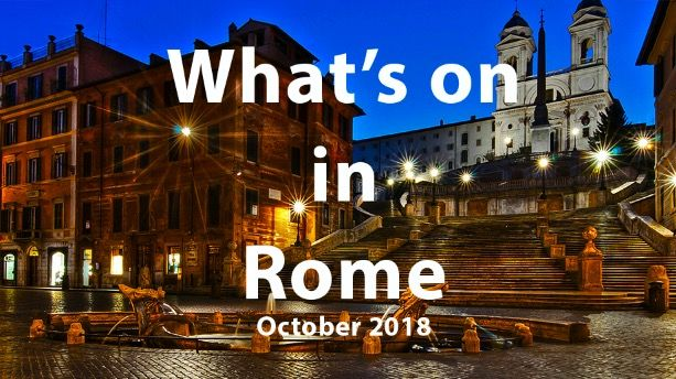 What to do in Rome in October 2018