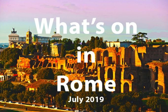 What to do in Rome in July 2019