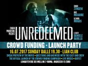 Unredeemed: crowd funding launch party