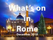What to do in Rome in December 2018