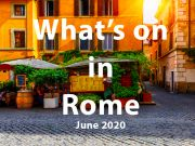 What to do in Rome in June 2020