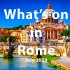 What to do in Rome in July 2020